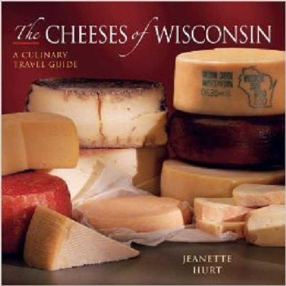 The Cheeses of Wisconsin: A Culinary Travel Guide